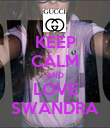 KEEP CALM AND LOVE SWANDRA - Personalised Poster large