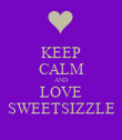 KEEP CALM AND LOVE SWEETSIZZLE - Personalised Poster large