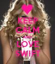 KEEP CALM AND LOVE SWIFT - Personalised Poster large
