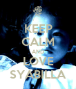 KEEP CALM AND LOVE SYABILLA - Personalised Poster large