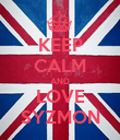 KEEP CALM AND LOVE SYZMON - Personalised Poster large