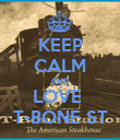 KEEP CALM AND LOVE  T-BONE ST - Personalised Poster large