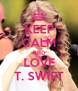 KEEP CALM AND LOVE T. SWIFT - Personalised Poster large