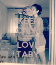 KEEP CALM AND LOVE TABY - Personalised Poster large