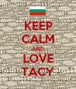 KEEP CALM AND LOVE TACY - Personalised Poster large