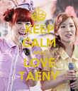 KEEP CALM AND LOVE TAENY - Personalised Poster large