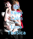 Keep Calm and Love TaeSica - Personalised Poster large