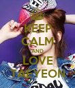 KEEP CALM AND LOVE TAEYEON - Personalised Poster large