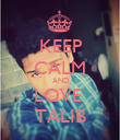KEEP CALM AND LOVE  TALIB - Personalised Poster large