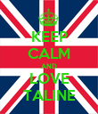KEEP CALM AND LOVE TALINE - Personalised Poster large