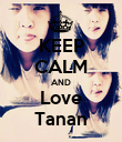 KEEP CALM AND Love Tanan - Personalised Poster large