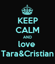 KEEP CALM AND love  Tara&Cristian - Personalised Poster large