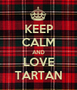 KEEP CALM AND LOVE TARTAN - Personalised Poster large