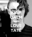 KEEP CALM AND LOVE TATE - Personalised Poster large