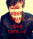 KEEP CALM AND LOVE TATE <3 - Personalised Poster large