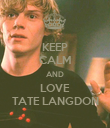 KEEP CALM AND LOVE TATE LANGDON - Personalised Poster large
