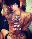 KEEP CALM AND LOVE TATOO - Personalised Poster large