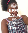 KEEP CALM AND Love Tave - Personalised Poster large
