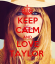 KEEP CALM AND LOVE TAYLOR  - Personalised Poster large