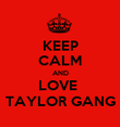 KEEP CALM AND LOVE  TAYLOR GANG - Personalised Poster large