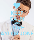 KEEP CALM AND LOVE TAYLOR JONES - Personalised Poster large