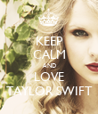 KEEP CALM AND LOVE TAYLOR SWIFT - Personalised Poster large
