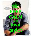 KEEP CALM AND love taylot - Personalised Poster large