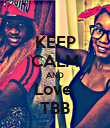 KEEP CALM AND Love  TBB - Personalised Poster small