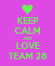 KEEP CALM AND LOVE TEAM 28 - Personalised Poster large