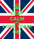 KEEP CALM AND LOVE TEAM GB! - Personalised Poster large