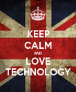 KEEP CALM AND LOVE TECHNOLOGY - Personalised Poster large