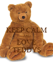 KEEP CALM AND LOVE TEDDYS - Personalised Poster large