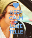 KEEP CALM AND LOVE TELLE - Personalised Poster large