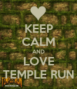 KEEP CALM AND LOVE TEMPLE RUN - Personalised Poster large
