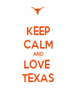 KEEP CALM AND LOVE  TEXAS - Personalised Poster large