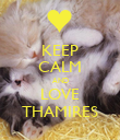 KEEP CALM AND LOVE THAMIRES - Personalised Poster large