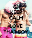 KEEP CALM AND LOVE THAT BOY - Personalised Poster large