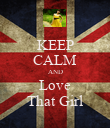KEEP CALM AND Love That Girl - Personalised Poster large