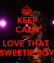 KEEP CALM AND LOVE THAT  SWEETIE BOY - Personalised Poster large