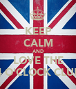 KEEP CALM AND LOVE THE 4 O'CLOCK CLUB - Personalised Poster large