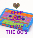 KEEP CALM AND LOVE THE 80'S - Personalised Poster large