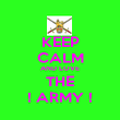 KEEP CALM AND LOVE THE ! ARMY ! - Personalised Poster large