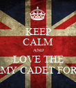 KEEP CALM AND LOVE THE ARMY CADET FORCE - Personalised Poster large