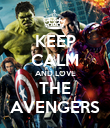 KEEP CALM AND LOVE THE AVENGERS - Personalised Poster large