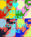 KEEP CALM AND LOVE THE BAE - Personalised Poster small
