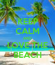 KEEP CALM AND LOVE THE BEACH - Personalised Poster large