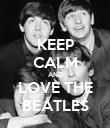 KEEP CALM AND LOVE THE BEATLES - Personalised Poster large