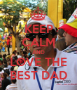 KEEP CALM AND LOVE THE BEST DAD - Personalised Poster large