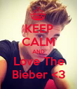 KEEP CALM AND Love The Bieber <3 - Personalised Poster large