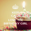 KEEP CALM AND LOVE THE BIRTHDAY GIRL - Personalised Poster large